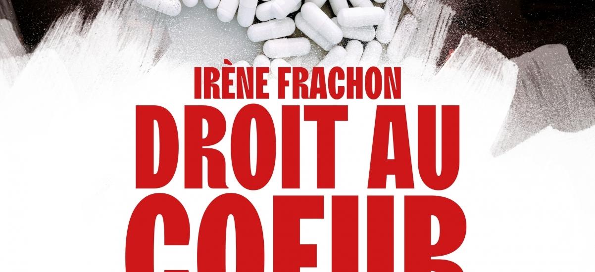 Irène Frachon, Droit au coeur